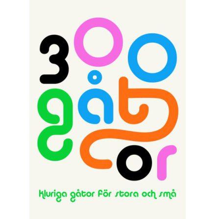 300 gåtor - kluriga gåtor för stora och små
